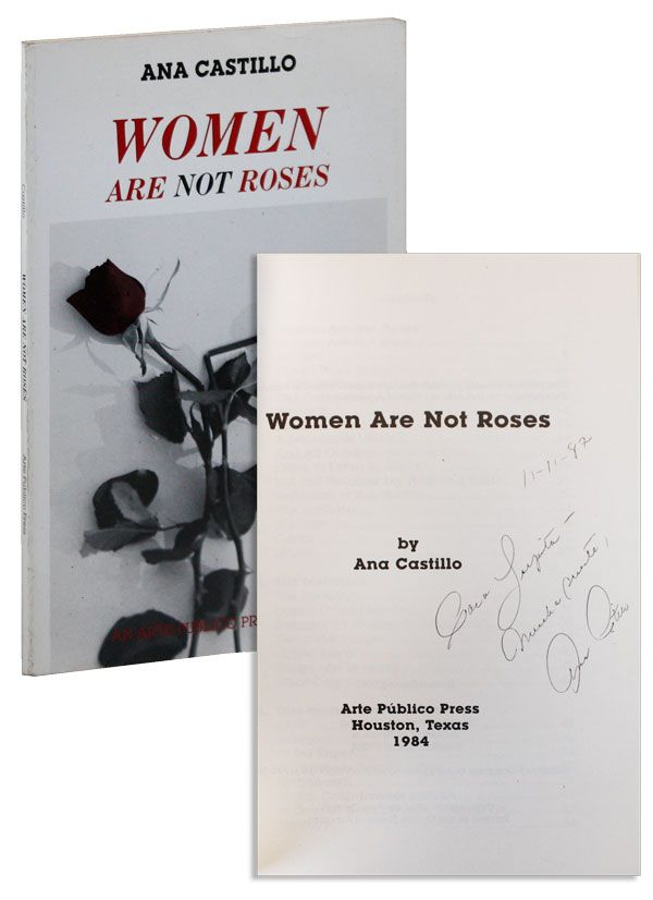 Women Are Not Roses [Inscribed & Signed]. Ana CASTILLO.