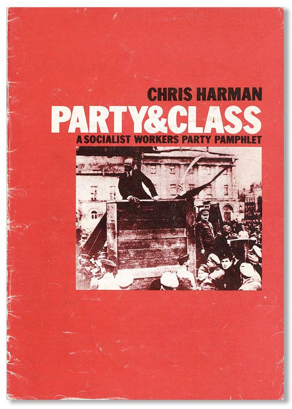 Party & Class. A Socialist Workers Party Pamphlet. Chris HARMAN.
