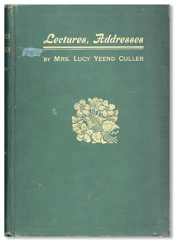 Lectures, Addresses. Lucy Yeend CULLER.