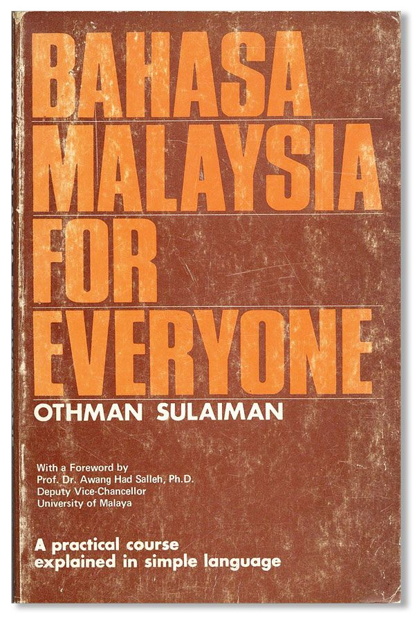 Bahasa Malaysia For Everyone  A practical course explained in simple  language for English speaking people by Othman SULAIMAN on Lorne Bair Rare  Books