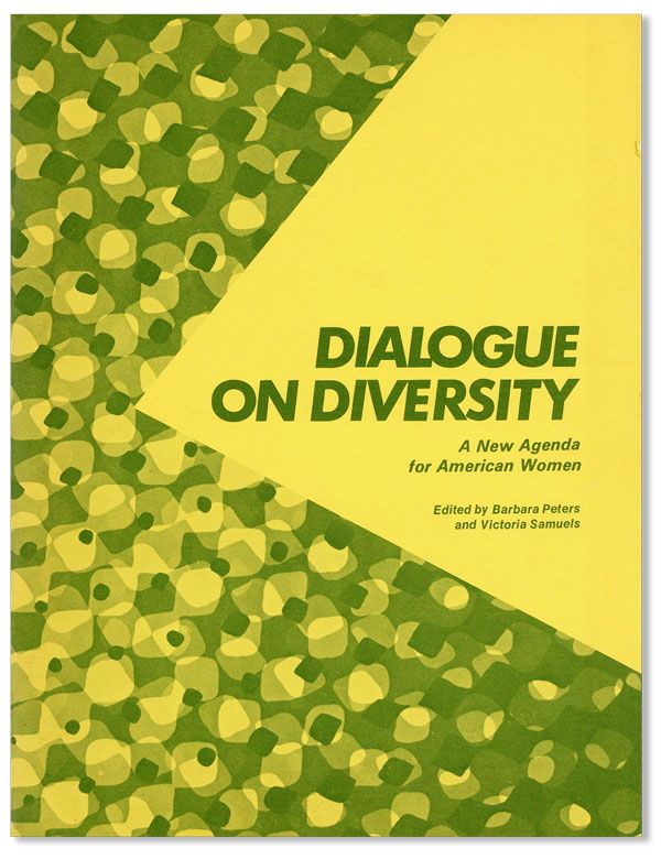 Dialogue on Diversity: A New Agenda for American Women. Barbara PETERS, eds Victoria Samuels.