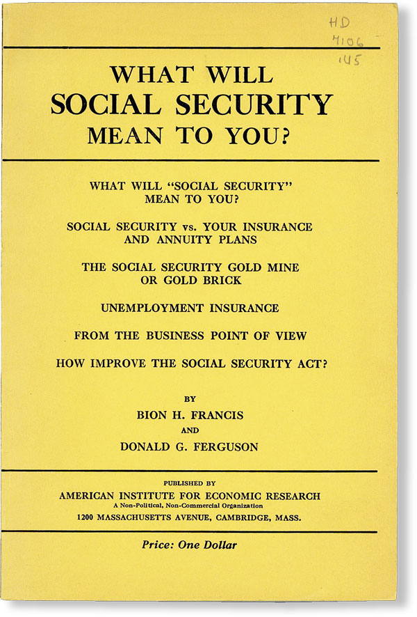 What Will Social Security Mean to You? AMERICAN INSTITUTE FOR ECONOMIC RESEARCH, Bion H. FRANCIS, Donald G. Ferguson.