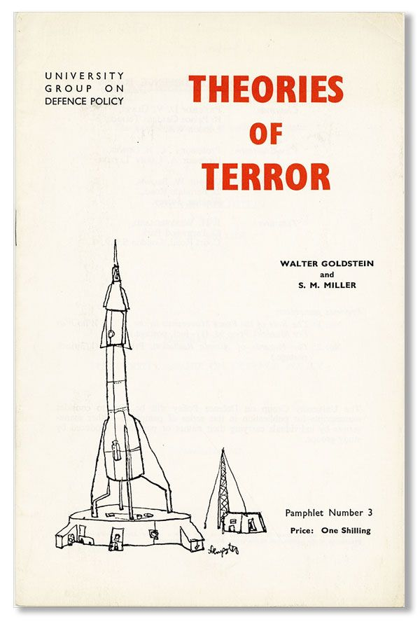 Theories of Terror: the Indelicate Premises of Nuclear Deterrence. Walter GOLDSTEIN, S M. Miller.
