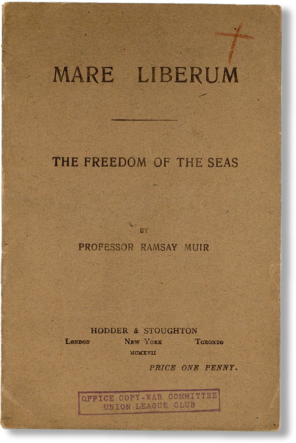 Mare Liberum: the Freedom of the Seas. Ramsay MUIR.