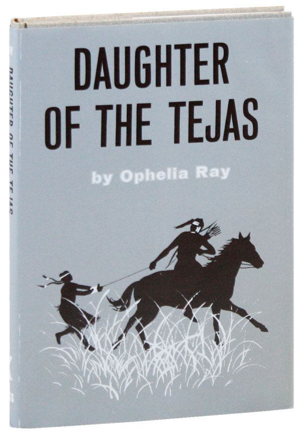 Daughter of the Tejas [Signed Bookplate Laid In]. Ophelia RAY, pseud. Larry McMurtry.