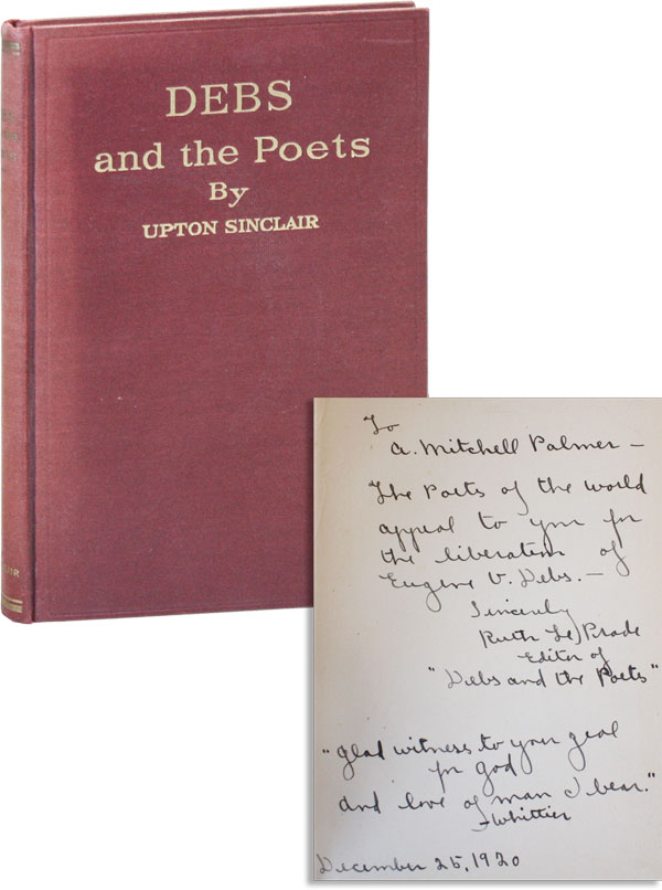 Debs and the Poets [Presentation Copy, Inscribed to A. Mitchell Palmer]. RADICAL, PROLETARIAN LITERATURE, Ruth LE PRADE, Upton SINCLAIR, introduction.