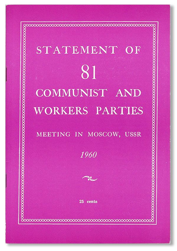 Statement of 81 Communist and Workers Parties - Meeting in Moscow, USSR, 1960. COMINTERN.