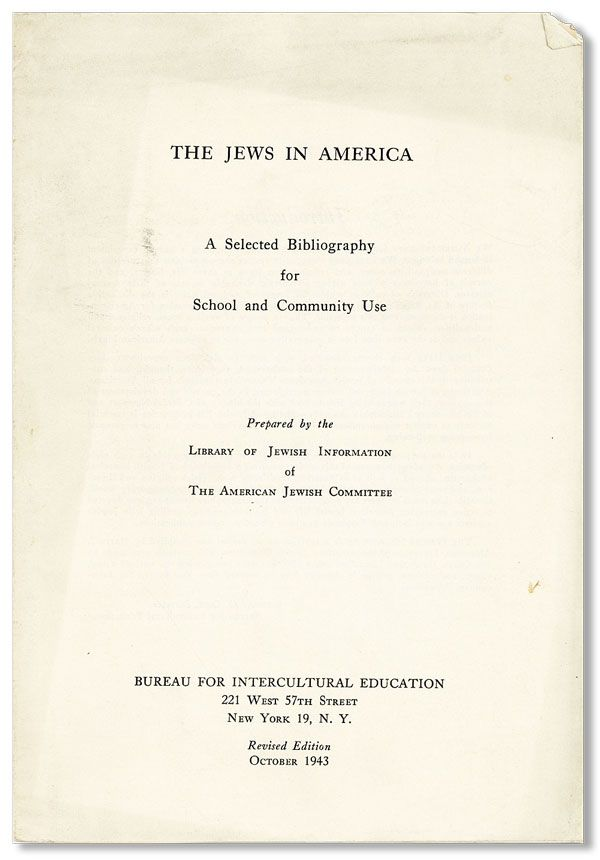 The Jews in America: A Selected Bibliography for School and Community Use. LIBRARY OF JEWISH INFORMATION OF THE AMERICAN JEWISH COMMITTEE.