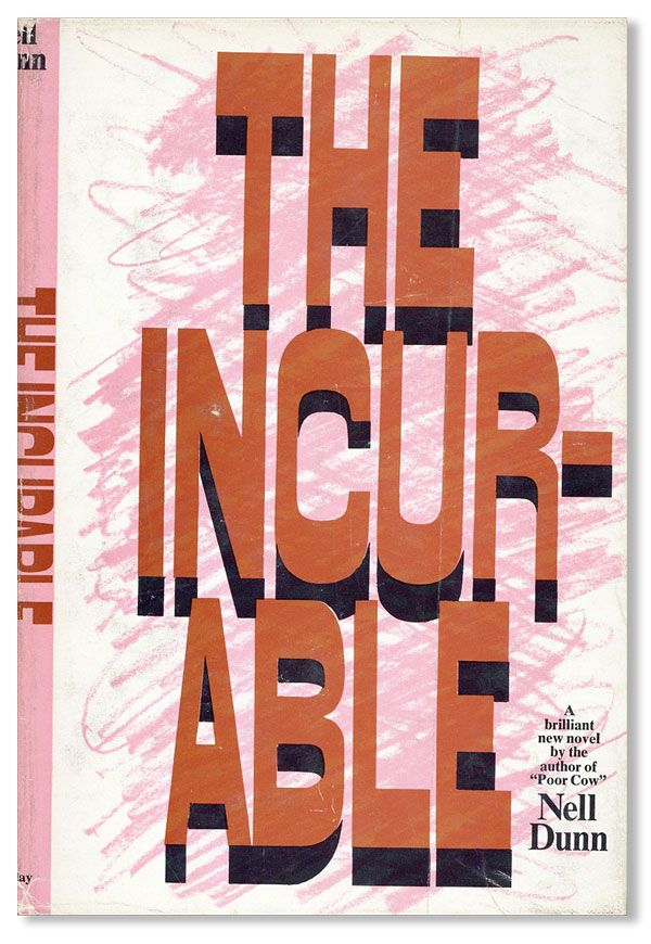 The Incurable [Review Copy]. Nell DUNN.