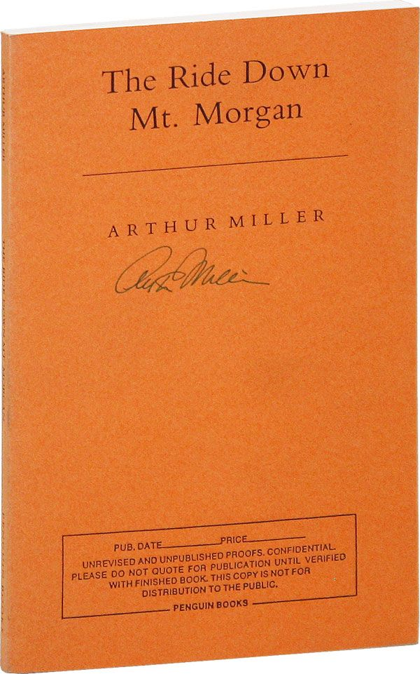 The Ride Down Mt. Morgan [Uncorrected Proof Copy, Signed]. Arthur MILLER.