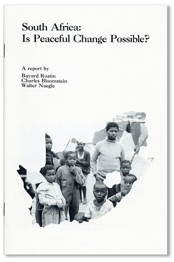 South Africa: Is Peaceful Change Possible? Bayard RUSTIN, Charles Bloomstein, Walter Naegle.