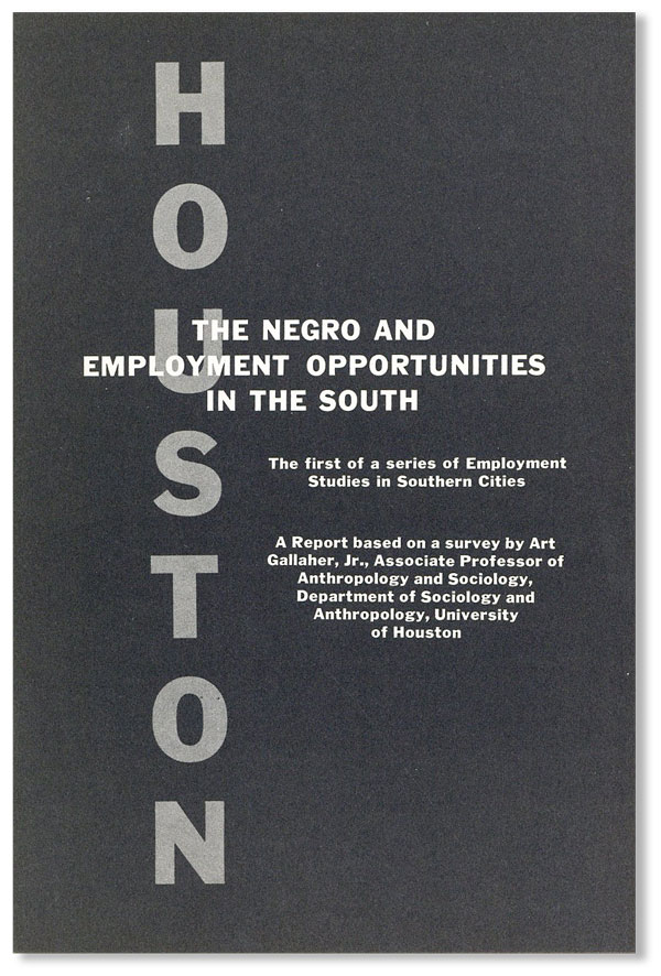 The Negro and Employment Opportunities in the South: Houston. SOUTHERN REGIONAL COUNCIL.