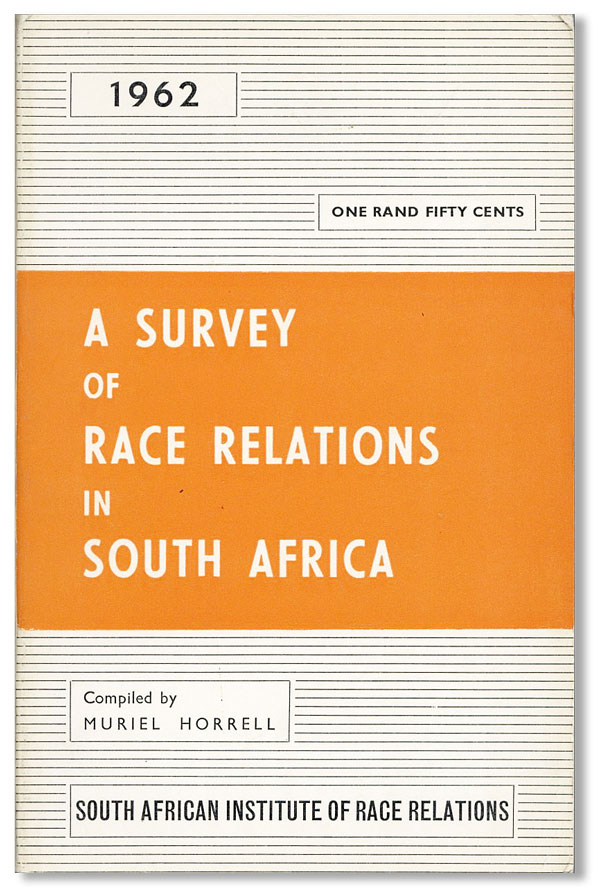 A Survey of Race Relations in South Africa, 1962. Muriel HORRELL.