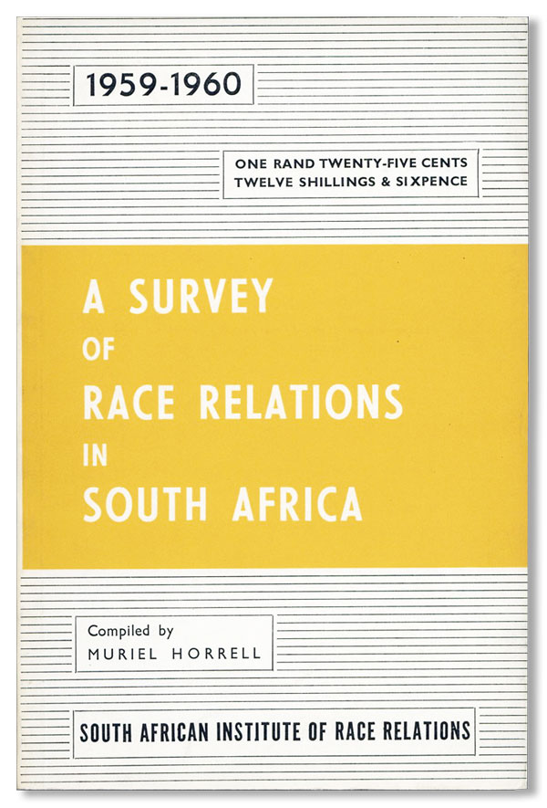 A Survey of Race Relations in South Africa 1959-1960. Muriel HORRELL.