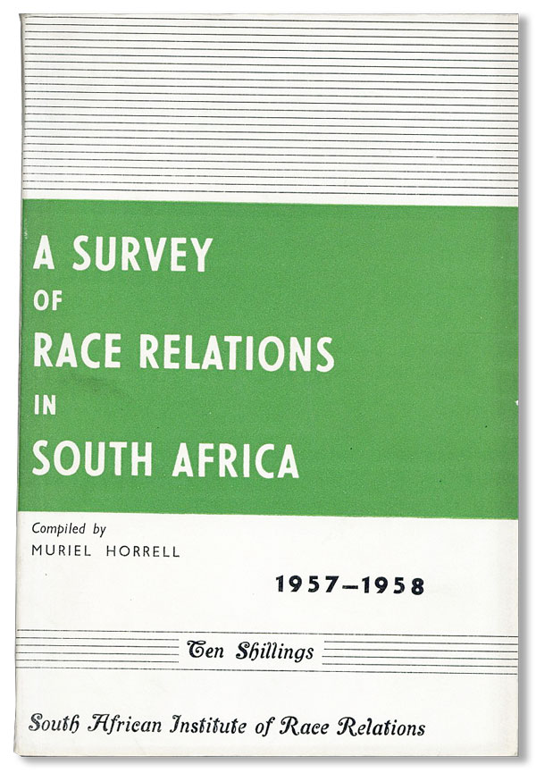 A Survey of Race Relations in South Africa 1957-1958. Muriel HORRELL.