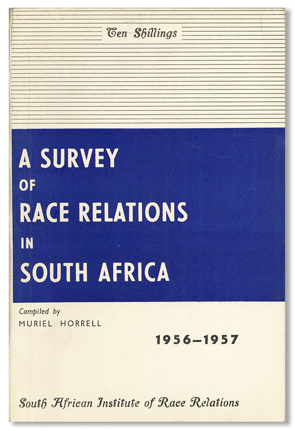 A Survey of Race Relations in South Africa 1956-1957. Muriel HORRELL.