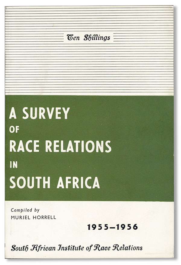 A Survey of Race Relations in South Africa 1955-1956. Muriel HORRELL.