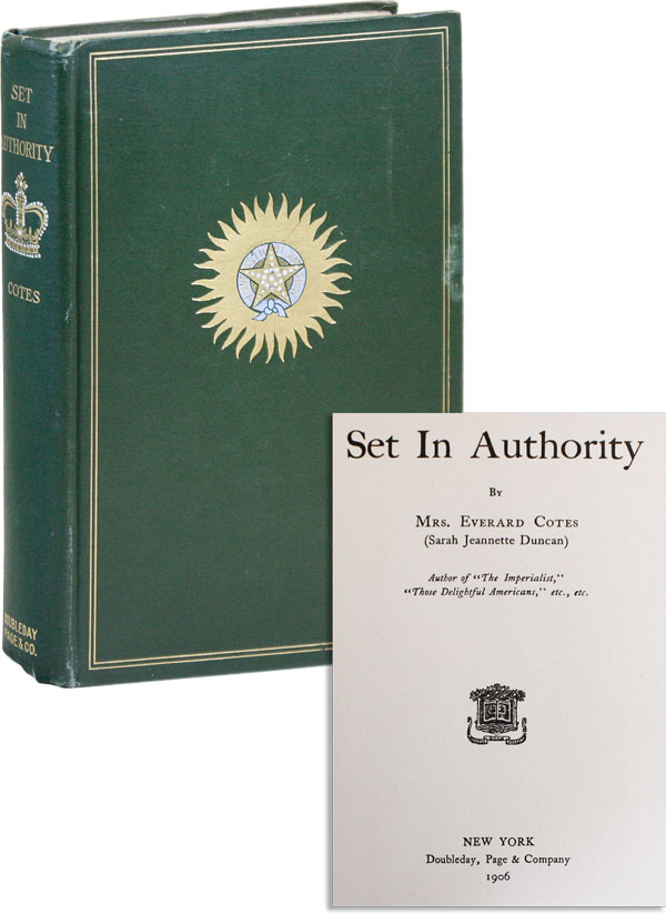 Set in Authority. Mrs. Everard COTES, a k. a. Sarah [sic] Jeannette Duncan.