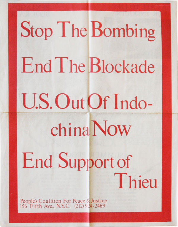 Stop the Bombing - End the Blockade - U.S. Out of Indochina Now - End Support of Thieu. NEW LEFT, People's Coalition for Peace and Justice, GRAPHICS.
