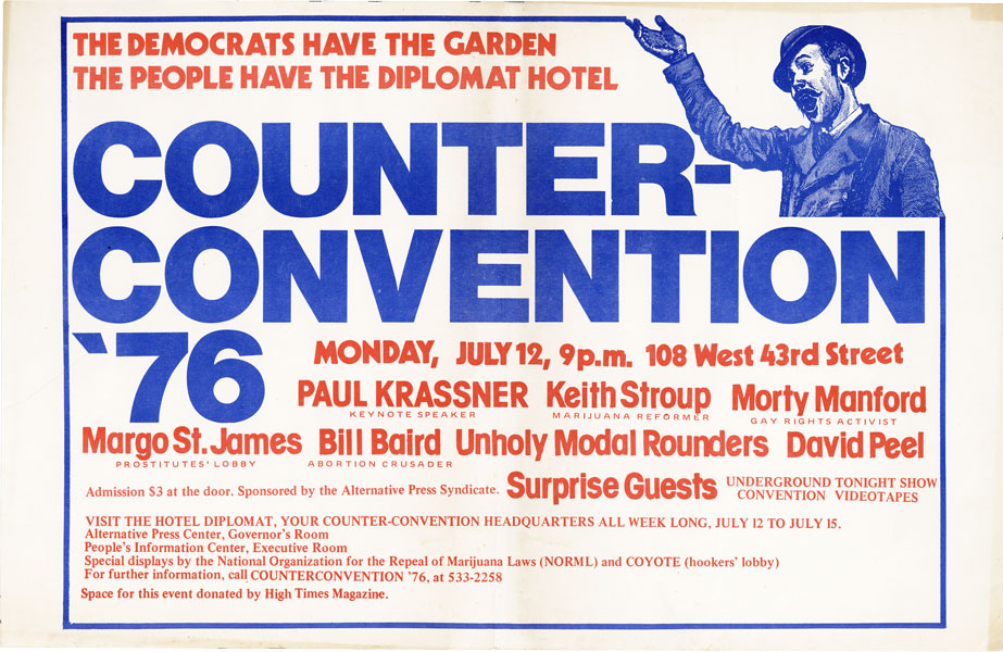 Democrats Have the Garden - The People Have the Diplomat Hotel. Counter-convention '76. NEW LEFT - GRAPHICS, COUNTERCONVENTION '76.