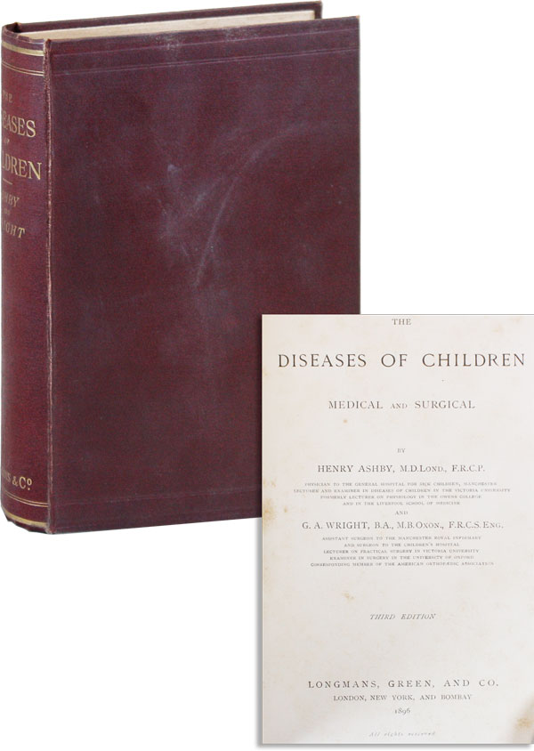 The Diseases of Children, Medical and Surgical. Henry ASHBY, G A. Wright.