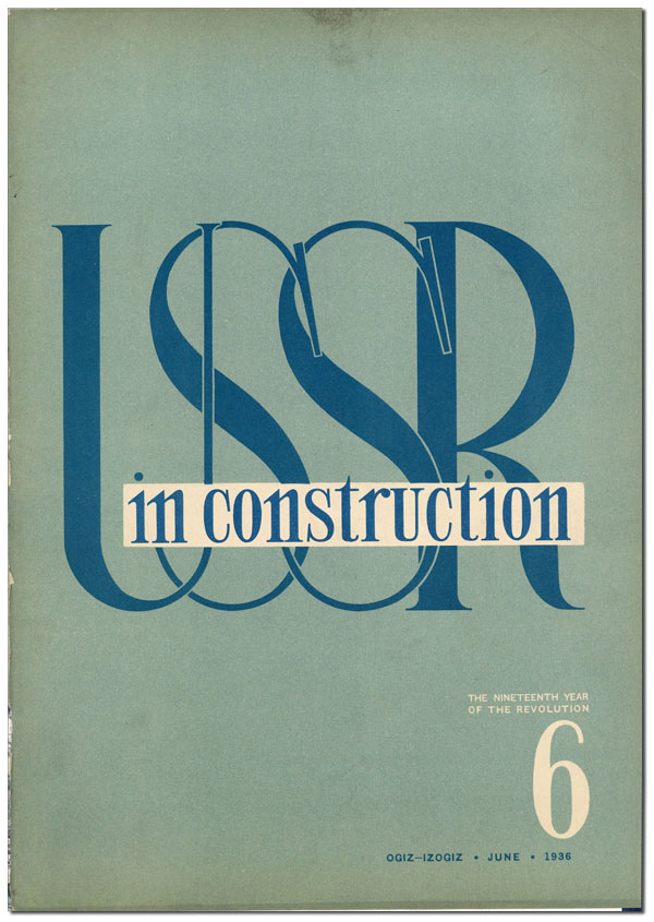 USSR in Construction. 1936, No.6 (June). G. L. PYATAKOV, S. ALPERIN, photographs.