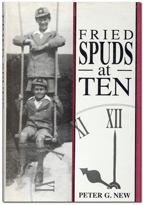 Fried Spuds at Ten: an Isle of Wight Childhood. Peter G. NEW.