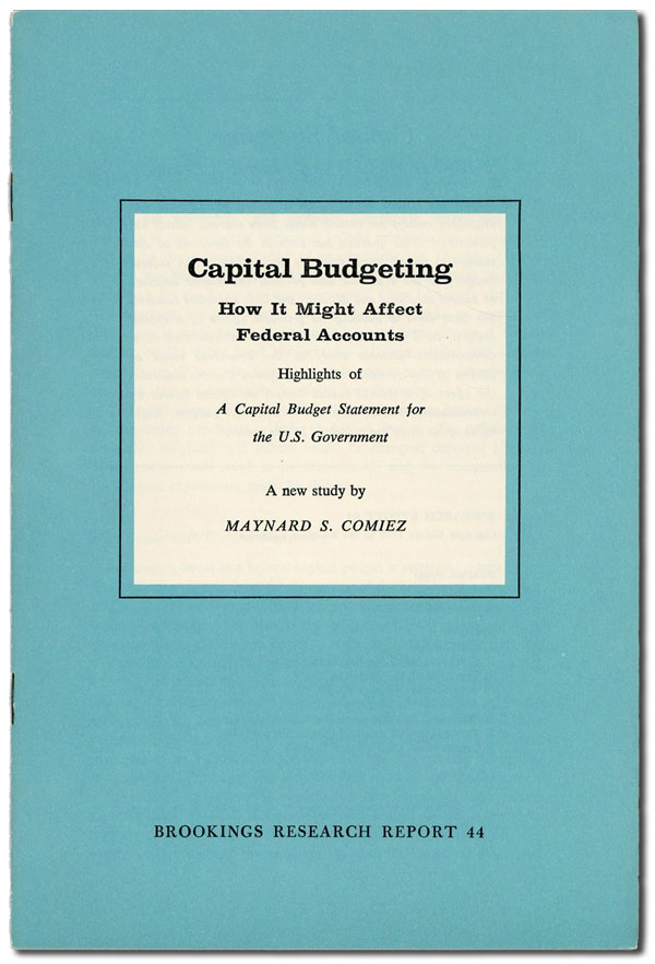 "Capital Budgeting: How It Might Affect Federal Accounts. Highlights of ""A Capital Budget Statement for the U.S. Government,"" A New Study. Maynard S. COMIEZ."