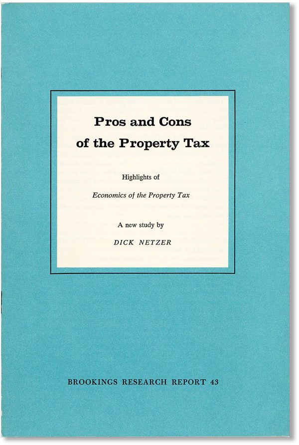 "Pros and Cons of the Property Tax: Highlights of ""Economics of the Property Tax,"" A New Study. Dick NETZER."