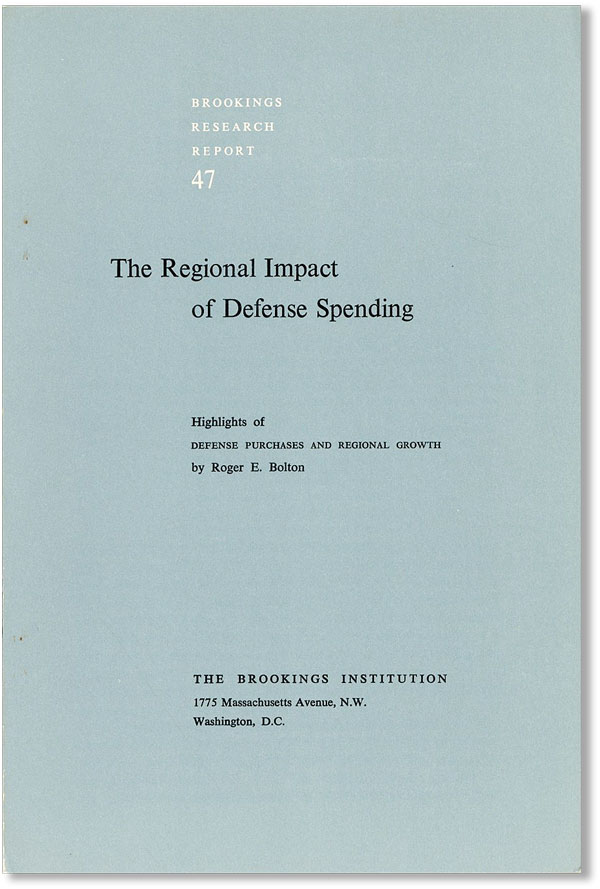 """The Regional Impact of Defense Spending: Highlights of """"Defense Purchases and Regional Growth"""" Roger E. BOLTON."""