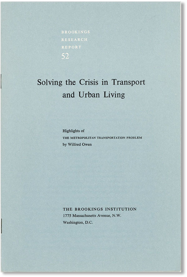 """Solving the Crisis in Transport and Urban Living: Highlights of """"The Metropolitan Transportation Problem"""" Wilfred OWEN."""