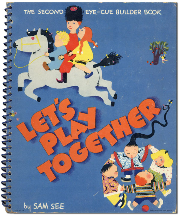 """Let's Play Together [from cover: """"The Second Eye-Cue Builder Book']. Sam SEE, """"Bazicov"""", text."""