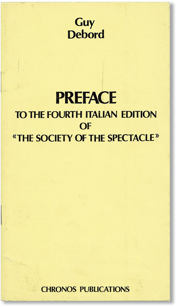 Preface to the Fourth Italian Edition of 'The Society of the Spectacle'. Guy DEBORD.