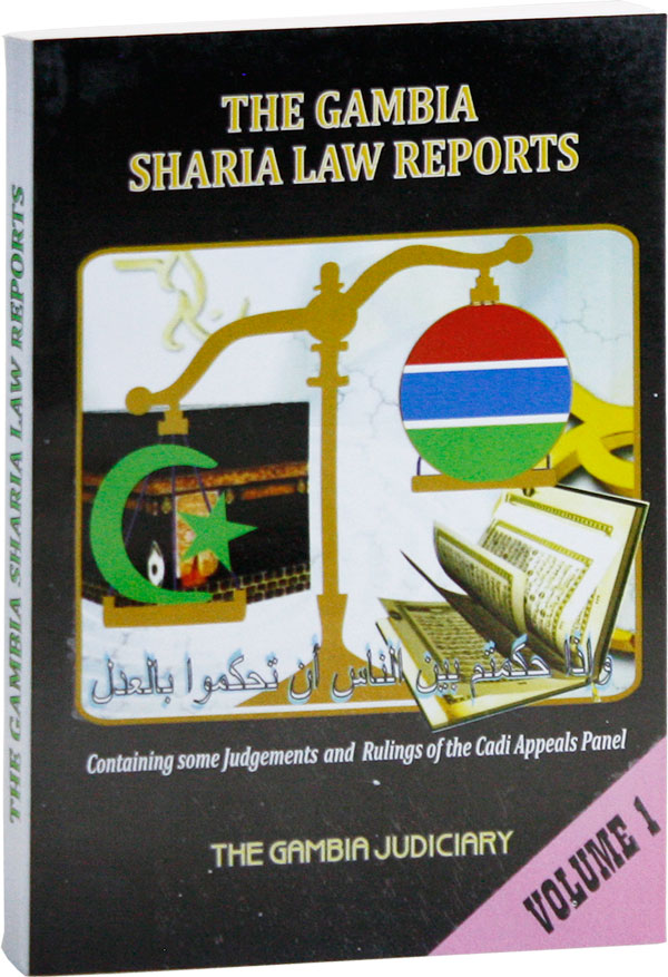 The Gambia Sharia Law Reports. Volume 1, 2011. Containing some judgements and Rulings of the Cadi Appeals Panel. AFRICA - LAW, A. S. TAHIR, The Gambia Judiciary.