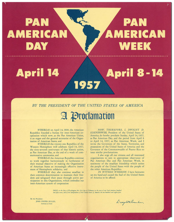 [Broadside Proclamation] Pan American Day April 14 / Pan American Week - April 8-14 1957. By the President of the United States of America a Proclamation. LATIN AMERICA, Dwight D. EISENHOWER.