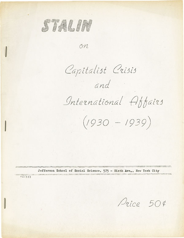 Stalin on Capitalist Crisis and International Affairs (1930-1939). COMMUNISTS, Joseph STALIN.