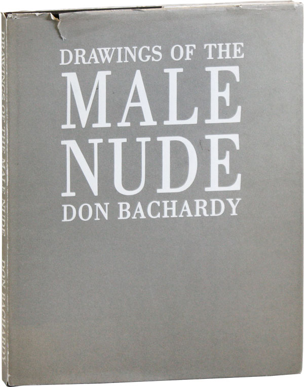 Drawings of the Male Nude. Don BACHARDY.