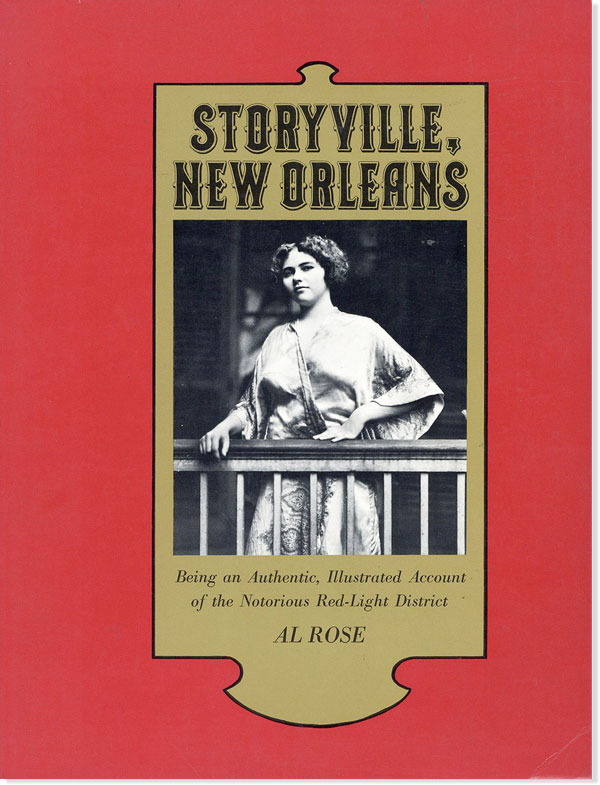 Storyville, New Orleans: Being an Authentic, Illustrated Account of the Notorious Red-Light District. Al ROSE.