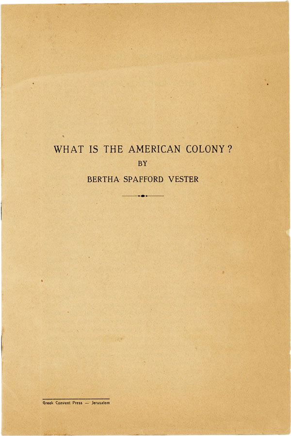 What is the American Colony? UTOPIAN, Bertha Spafford VESTER.