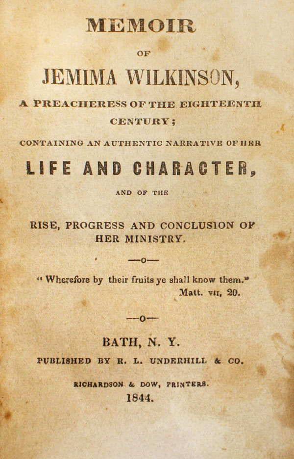 Memoir of Jemima Wilkinson, a Preacheress of the Eighteenth Century; containing an authetic narrative of her life and character, and of the rise, progress, and conclusion of her ministry. Jemima WILKINSON, WOMEN'S HISTORY, LITERATURE - RELIGION.