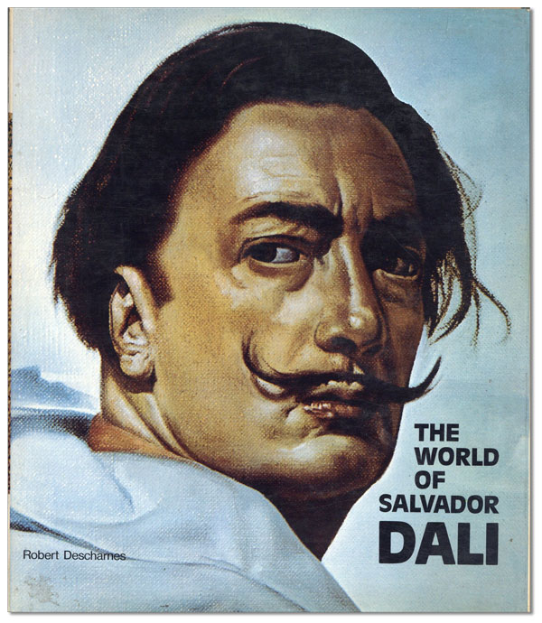 The World of Salvador Dali. SALVADOR DALI, Robert DESCHARNES, intro Theodore Rousseau.