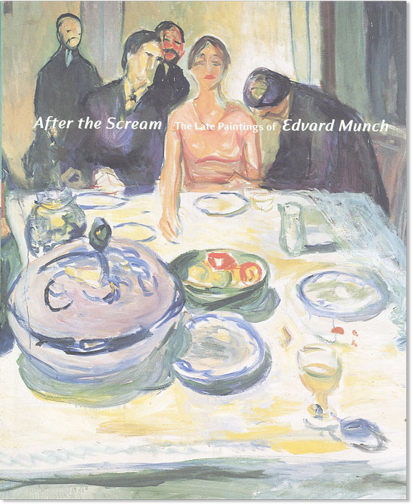 After the Scream: The Late Paintings of Edvard Munch. EDVARD MUNCH, Elizabeth PRELINGER, intro Gudmund Vigtel.