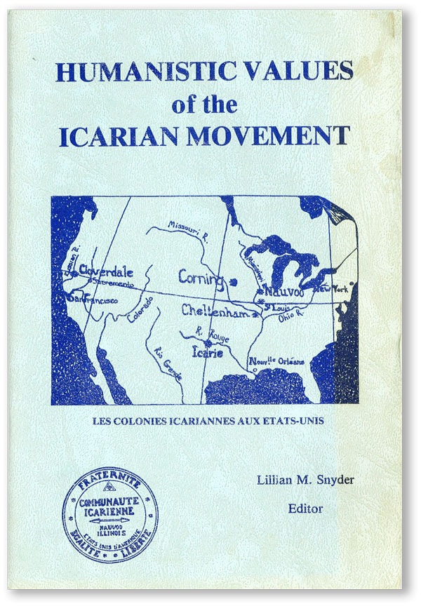 """Humanistic Values of the Icarian Movement: Proceedings of the Symposium on the """"Revelance of the Icarian Movement to Today's World,"""" Nauvoo, Illinois, July 21 & 22, 1979. Lillian M. SNYDER, ed."""