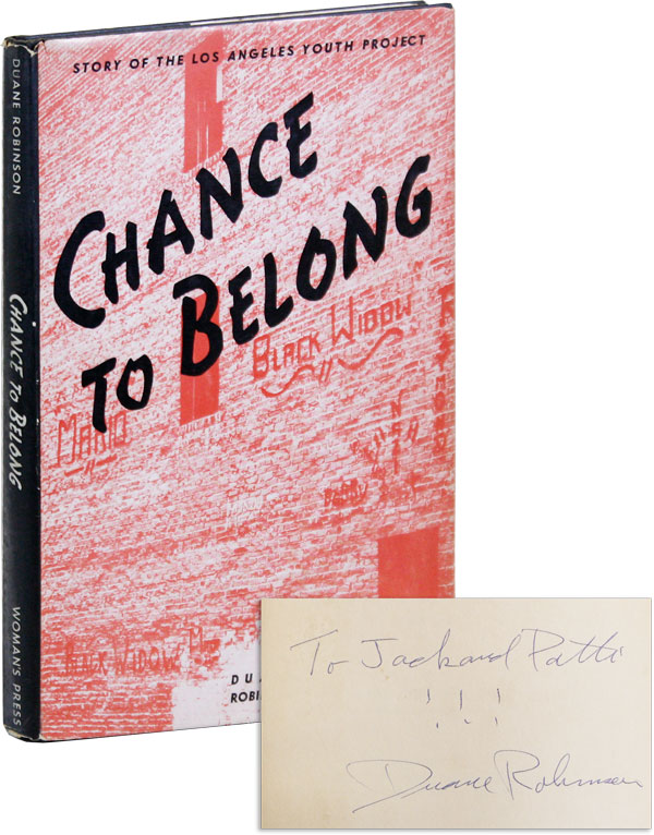 Chance to Belong: Story of the Los Angeles Youth Project, 1943-1949. Duane ROBINSON.