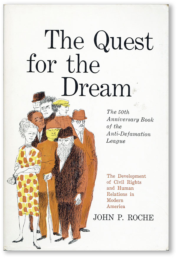 The Quest for the Dream: The Development of Civil Rights and Human Relations in Modern America. John P. ROCHE.