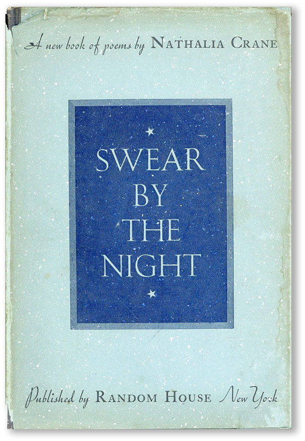 Swear By the Night and Other Poems. Nathalia CRANE, intro Louis Untermeyer.