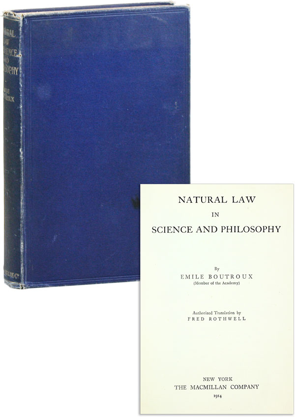 Natural Law in Science and Philosophy. Emile BOUTROUX, trans Fred Rothwell.