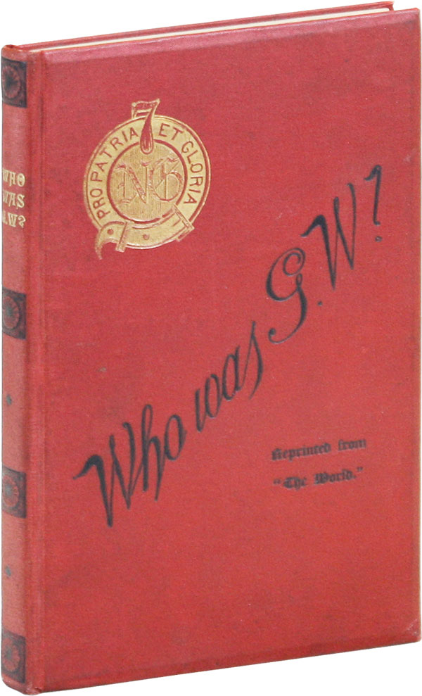 """""""Who Was G.W.?"""" Being a Truthful Tale of the Seventh Regiment in the Armory, during the Railroad Strikes in July, 1877. LABOR HISTORY."""