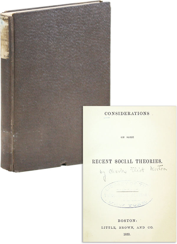 Considerations on Some Recent Social Theories. Charles Eliot NORTON.