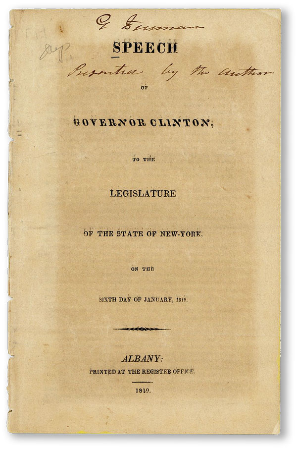Speech of Governor Clinton, to the Legislature of the State of New-York, on the Sixth Day of January, 1819 [Inscribed]. CLINTON, DeWitt.